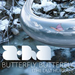a-ha - Butterfly, Butterfly (The Last Hurrah)