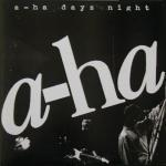 a-ha days night