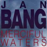 Jan Bang - Merciful Waters